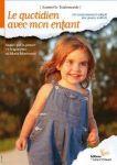 ETRE PARENTS/LE QUOTIDIEN AVEC MON ENFANT