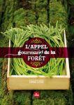 MANGER EN CONSCIENCE/L'APPEL GOURMAND DE LA  FÔRET