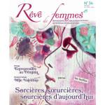RÊVE DE FEMMES/RÊVE DE FEMMES N°34 - SORCIÈRES, SOEURCIÈRES, SOURCIÈRES D'AUJOURD'HUI