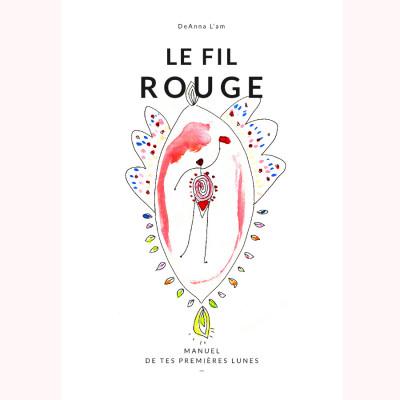 Racine LE FIL ROUGE - Manuel des premières règles - destiné aux jeunes filles