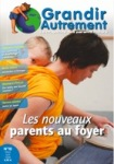 Grandir autrement/Grandir Autrement  N°10 - LES NOUVEAUX PARENTS AU FOYER