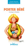 ETRE PARENTS/PORTER BEBE