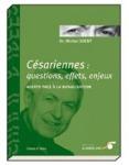 GROSSESSE ET NAISSANCE/CESARIENNES: QUESTIONS, EFFETS, ENJEUX