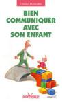 ETRE PARENTS/BIEN COMMUNIQUER AVEC SON ENFANT
