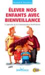 ETRE PARENTS/ELEVER NOS ENFANTS AVEC BIENVEILLANCE