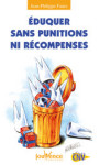 ETRE PARENTS/EDUQUER SANS PUNITIONS NI RECOMPENSES