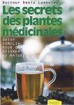 SANTE AU NATUREL/LES SECRETS DES PLANTES MEDICINALES
