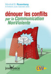 COMMUNICATION/DENOUER LES CONFILITS PAR LA COMMUNICATION NON-VIOLENTE