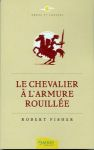 EPANOUISSEMENT PERSONNEL/Le Chevalier à l'Armure Rouillé