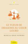 EPANOUISSEMENT PERSONNEL/Le Tueur de Dragons au Coeur Lourd