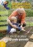 Grandir autrement/Grandir Autrement N°20 - LE RÔLE ET LA PLACE DES GRANDS-PARENTS