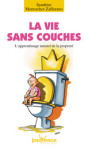 ETRE PARENTS/LA VIE SANS COUCHES