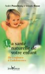 SANTE AU NATUREL/LA SANTE NATURELLE DE VOTRE ENFANT