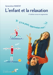 Relaxation et yoga L'ENFANT ET LA RELAXATION