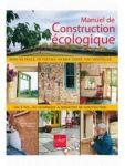 Ecologie au quotidien/MANUEL DE CONSTRUCTION ECOLOGIQUE