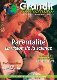 Grandir autrement Grandir Autrement N°32 - PARENTALITE ET SCIENCE