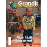 Grandir autrement/Grandir Autrement N°43 - FÊTER NOËL AUTREMENT