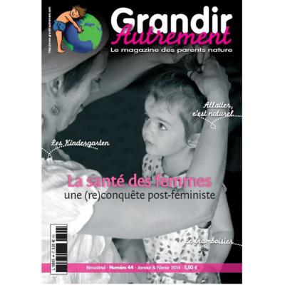 Grandir autrement Grandir Autrement N°44 – LA SANTE DES FEMMES