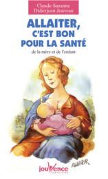 Grossesse et naissance ALLAITER C'EST BON POUR LA SANTE