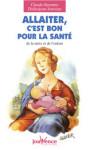 Grossesse et naissance/ALLAITER C'EST BON POUR LA SANTE