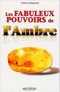 Ambre LES FABULEUX POUVOIRS DE L'AMBRE