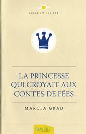 Épanouissement personnel La Princesse qui croyait aux Contes de Fées