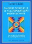 EPANOUISSEMENT PERSONNEL/MAÎTRISE SPIRITUELLE ET ACCOMPLISSEMENT PROFESSIONNEL