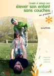 ETRE PARENTS/CONSEILS ET ASTUCES POUR ELEVER SON ENFANT SANS COUCHES