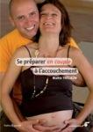 GROSSESSE ET NAISSANCE/SE PREPARER EN COUPLE A L'ACCOUCHEMENT
